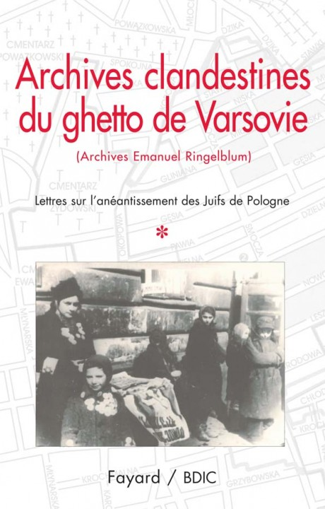 Archives clandestines du ghetto de Varsovie - Tome 1
