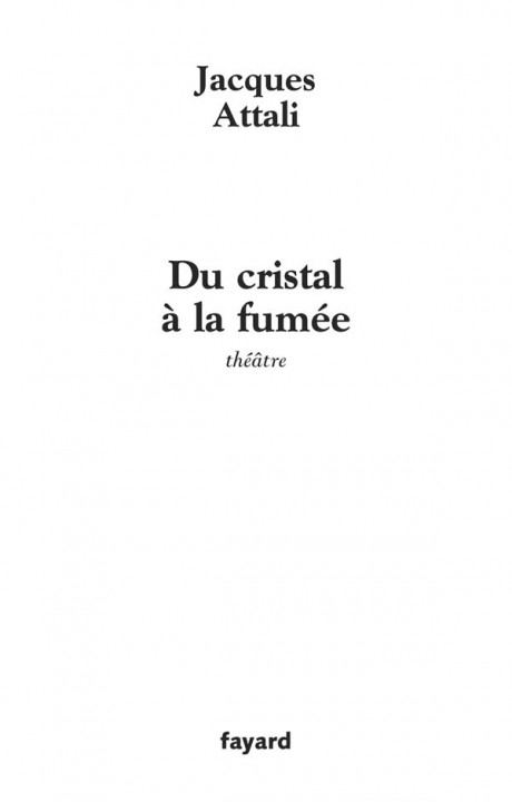 Du cristal à la fumée