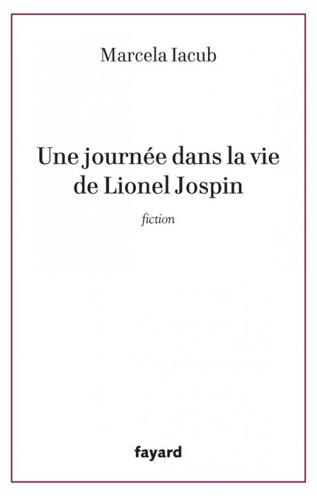 UNE JOURNEE DANS LA VIE DE LIONEL JOSPIN