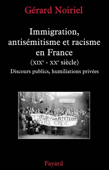 Immigration, antisémitisme et racisme en France (XIXe-XXe siècle)