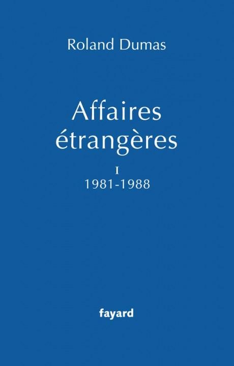 Affaires étrangères, Tome 1 1981-1988