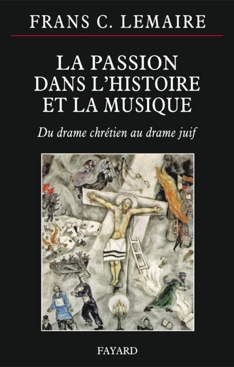 La Passion dans l'histoire et la musique
