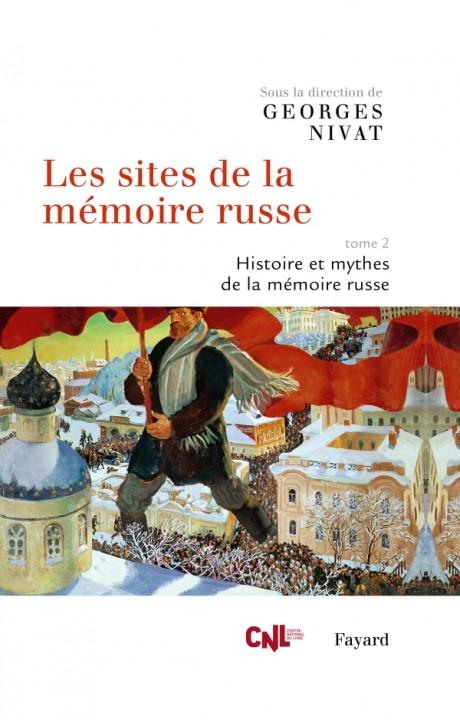 Les sites de la mémoire russe, tome 2