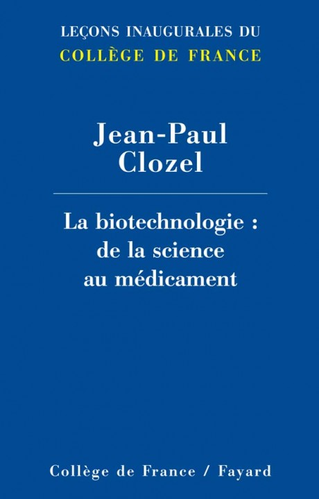 La biotechnologie : de la science au médicament
