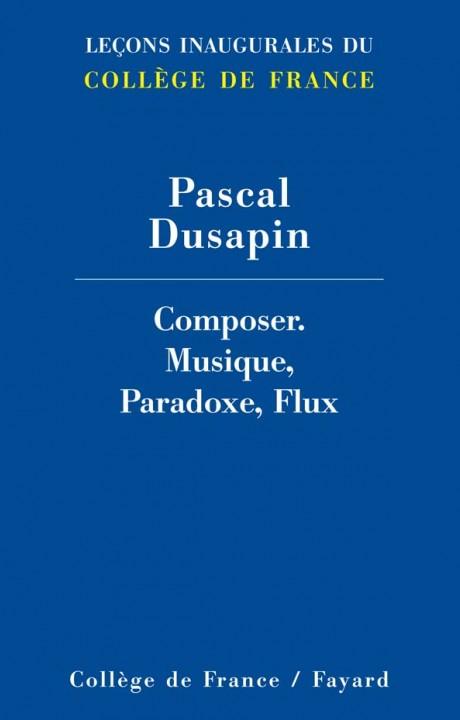 Composer. Musique, Paradoxes, Flux