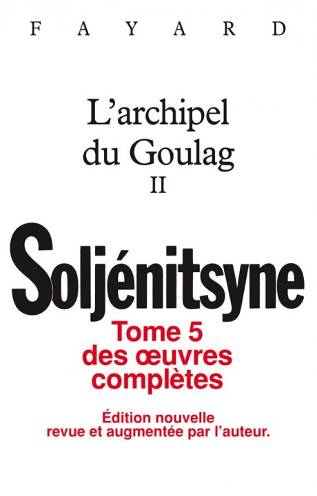 Oeuvres complètes tome 5 - L'Archipel du Goulag tome 2