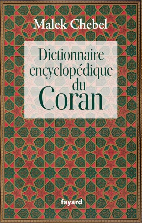 Dictionnaire encyclopédique du Coran