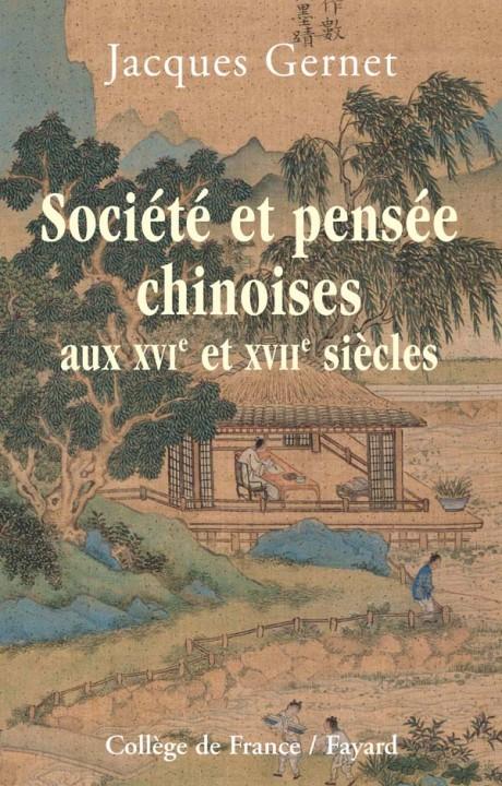 Société et pensée chinoises aux XVIe et XVIIe siècles