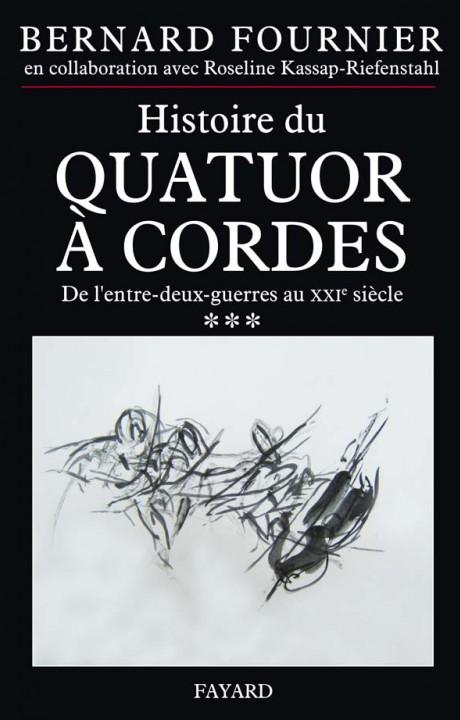 Histoire du quatuor à cordes, t. 3