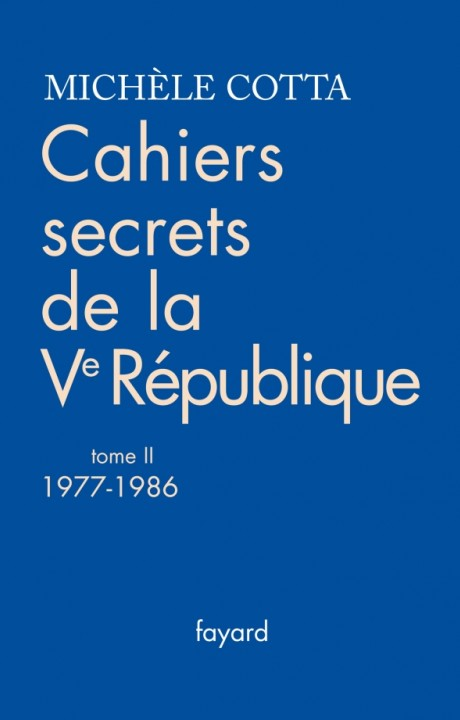 Cahiers secrets de la Ve République, tome 2 (1977-1988)
