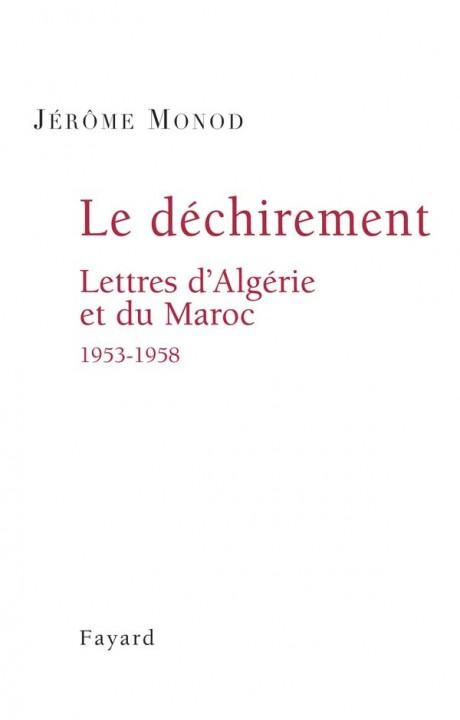 Le Déchirement. Lettres d'Algérie et du Maroc 1953-1958