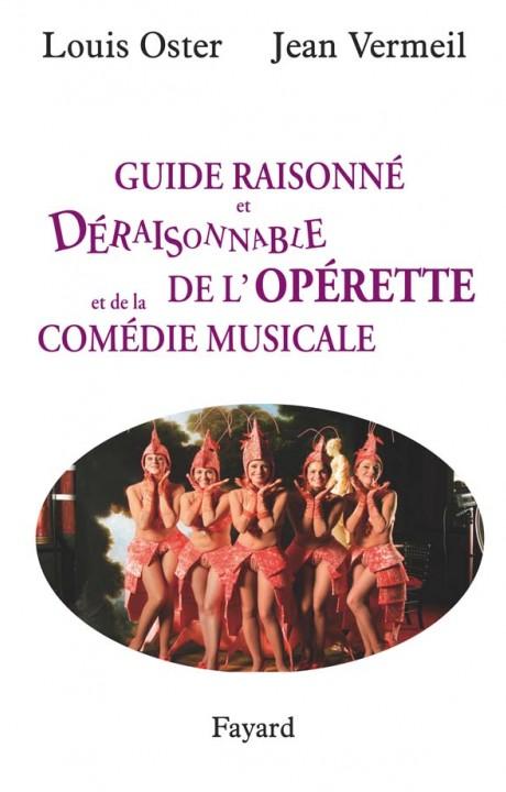 Guide raisonné et déraisonnable de l'opérette