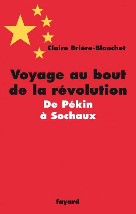 Voyage au bout de la révolution.De Pékin à Sochaux