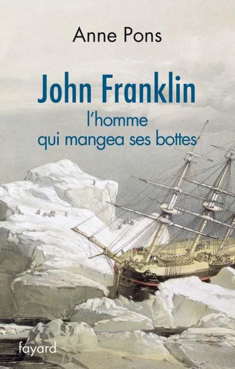 John Franklin. L'homme qui mangea ses bottes