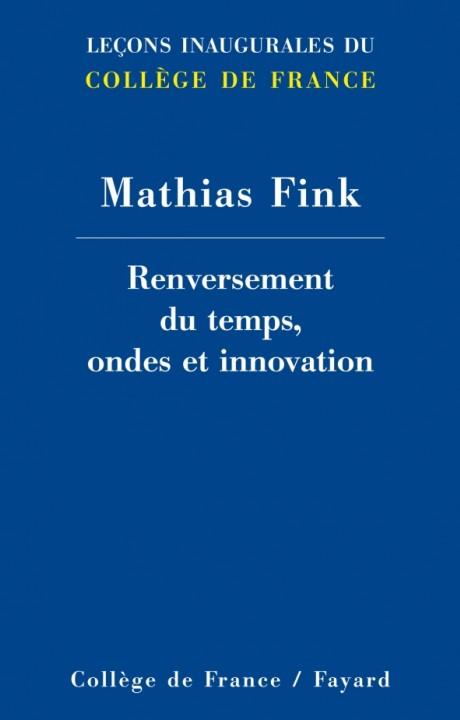 Renversement du temps, ondes et innovation