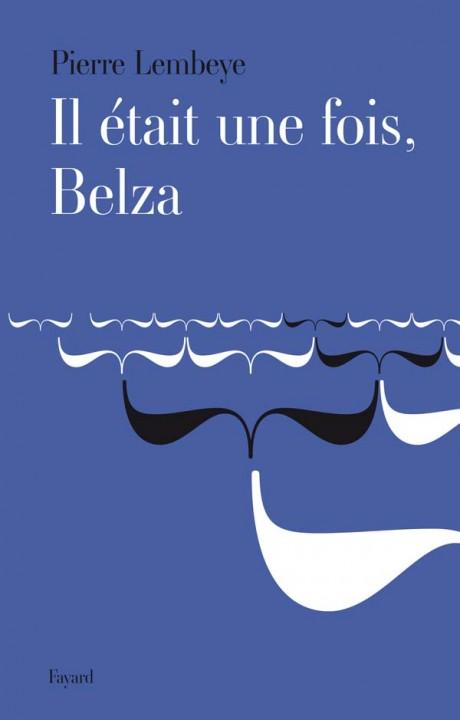 Il était une fois, Belza