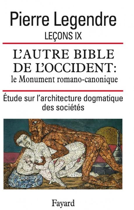 Leçon IX. L'Autre Bible de l'Occident : le Monument romano-canonique