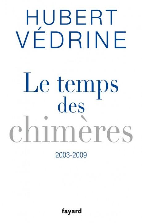 Le Temps des chimères (2003-2009)