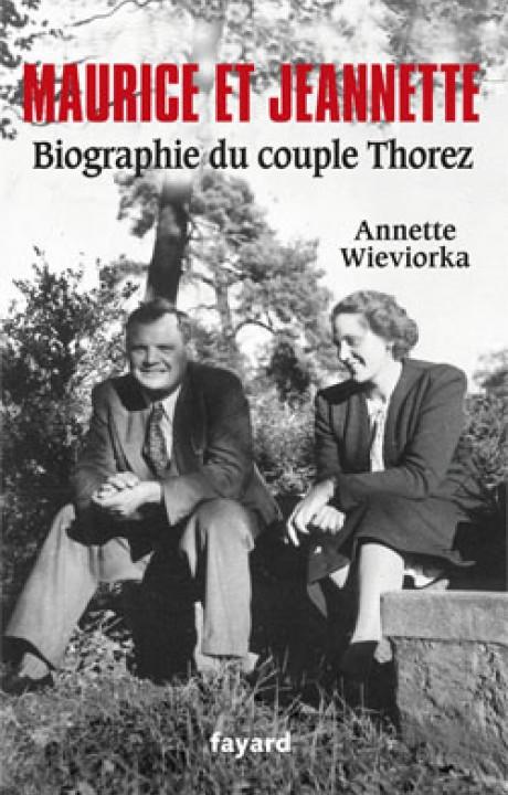 Maurice et Jeannette. Biographie du couple Thorez