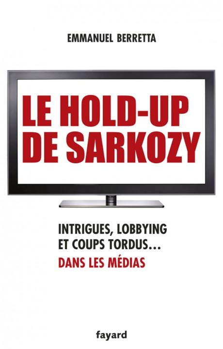 Le hold-up de Sarkozy