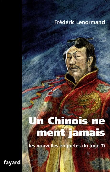 Les nouvelles enquêtes du Juge Ti : Un Chinois ne ment jamais