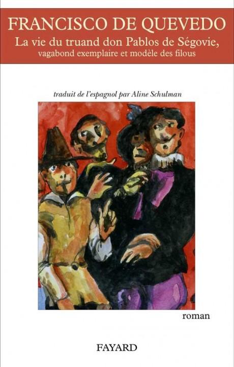 La vie du truand Don Pablos de Ségovie, vagabond exemplaire et modèle des filous