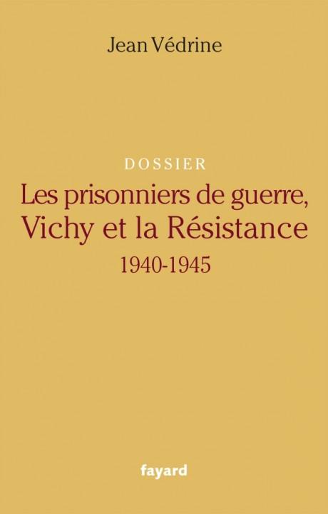Les Prisonniers de guerre, Vichy et la Résistance