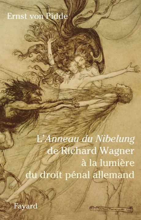 L'anneau du Nibelung de Richard Wagner à la lumière du droit pénal allemand