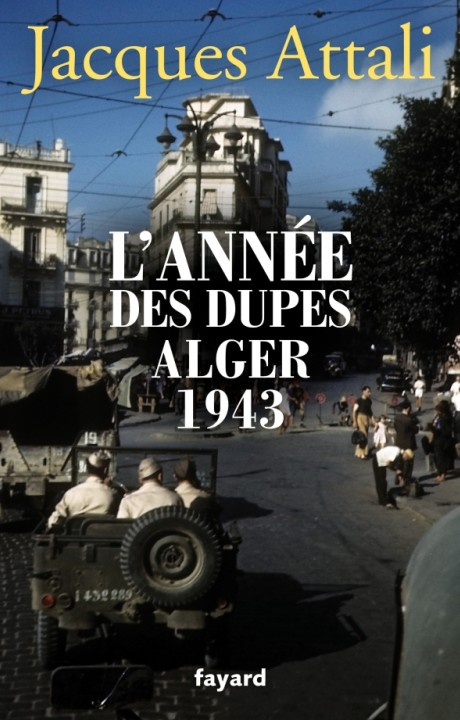 L'année des dupes Alger 1943