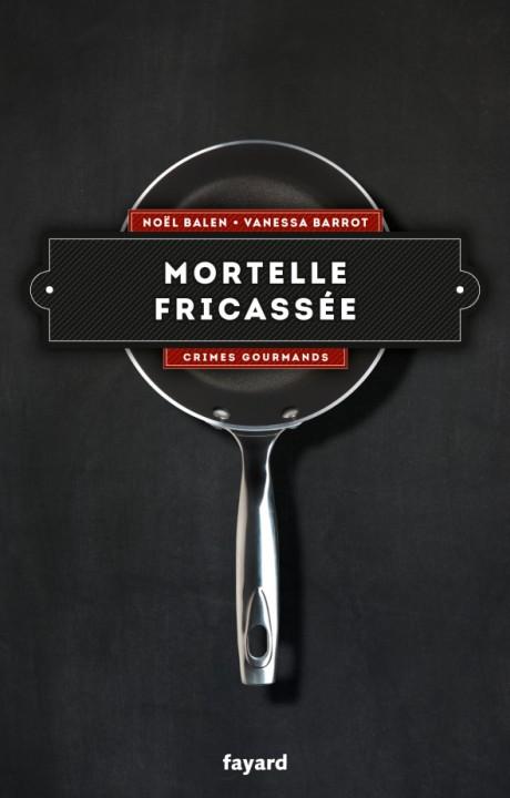 Mortelle fricassée - Vol. 4