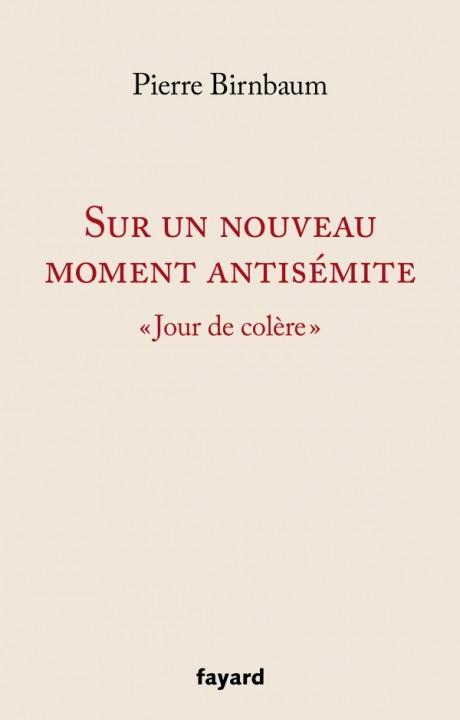 Sur un nouveau moment antisémite
