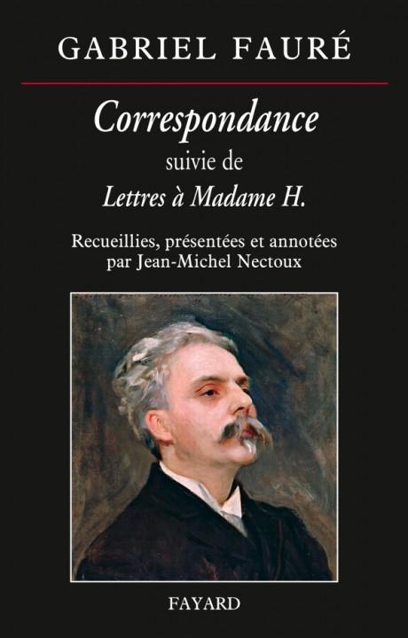 Correspondance de Gabriel Fauré
