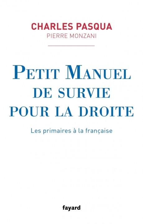 Petit manuel de survie pour la droite - Les primaires à la française