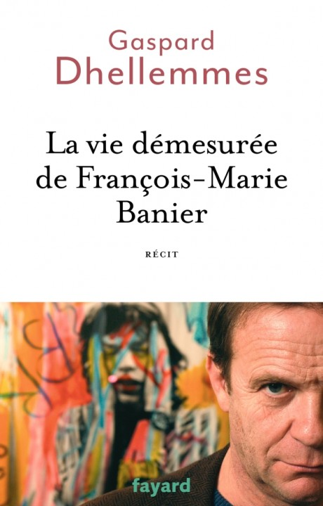 La vie démesurée de François-Marie Banier