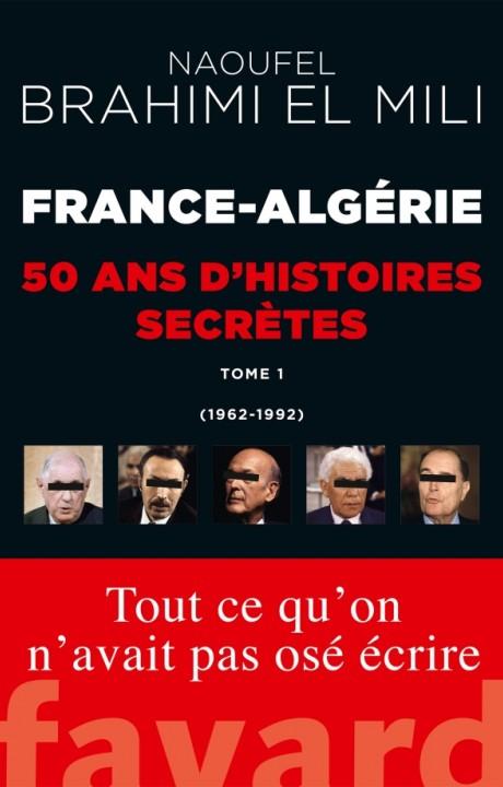 France-Algérie : 50 ans d'histoires secrètes