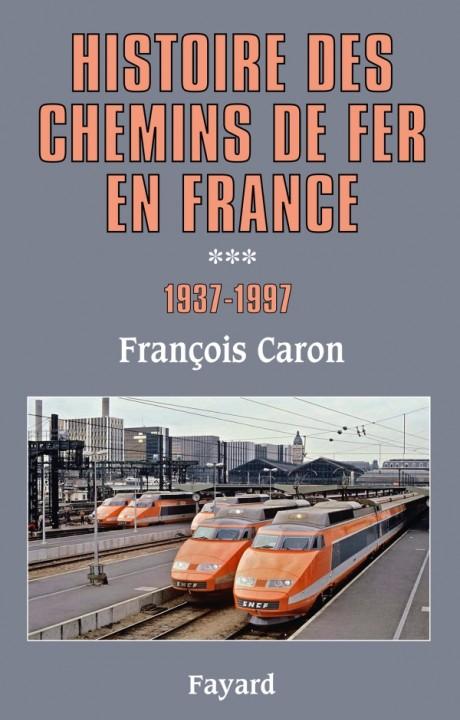 Histoire des chemins de fer en France, tome 3