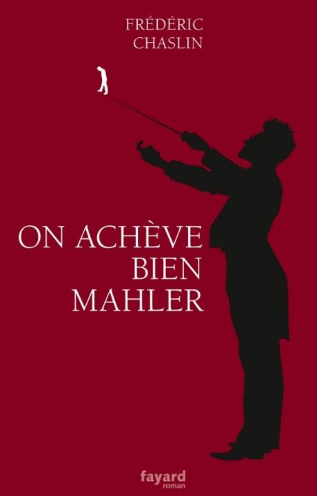 ON ACHEVE BIEN MAHLER