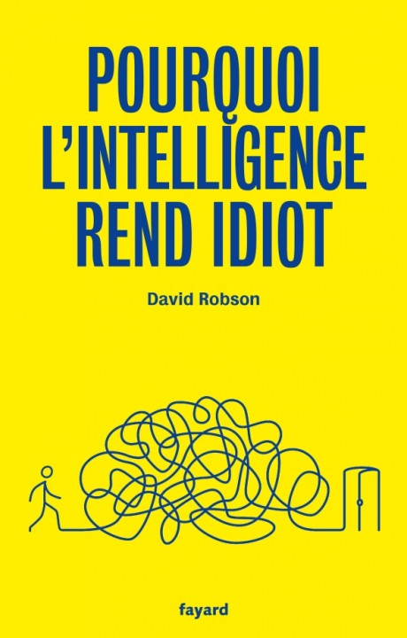 Pourquoi l'intelligence rend idiot