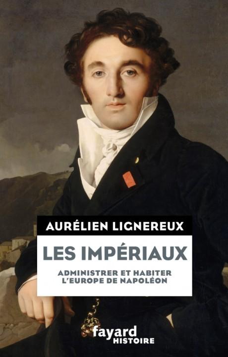 Les Impériaux, de l'Europe napoléonienne à la France post-impériale