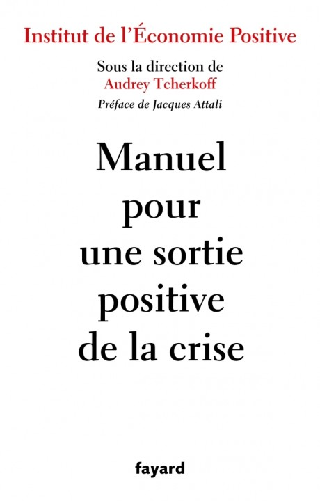 Manuel pour une sortie positive de la crise