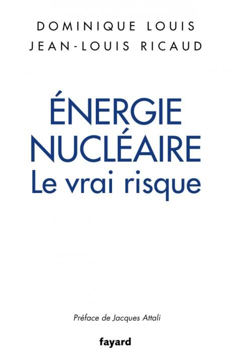 Énergie nucléaire : le vrai risque