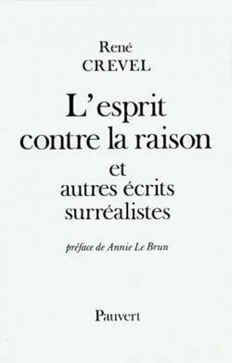 L'Esprit contre la raison et autres récits surréalistes