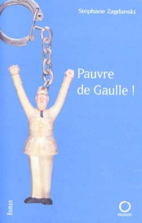 Pauvre de Gaulle !