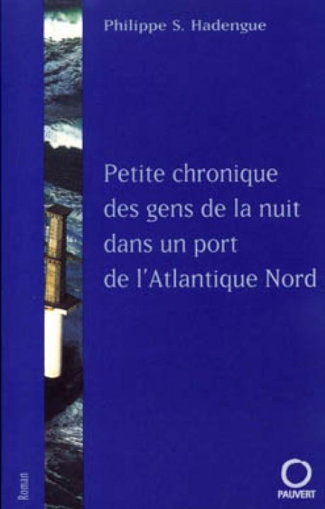 Petite chronique des gens de la nuit dans un port de l'Atlantique Nord