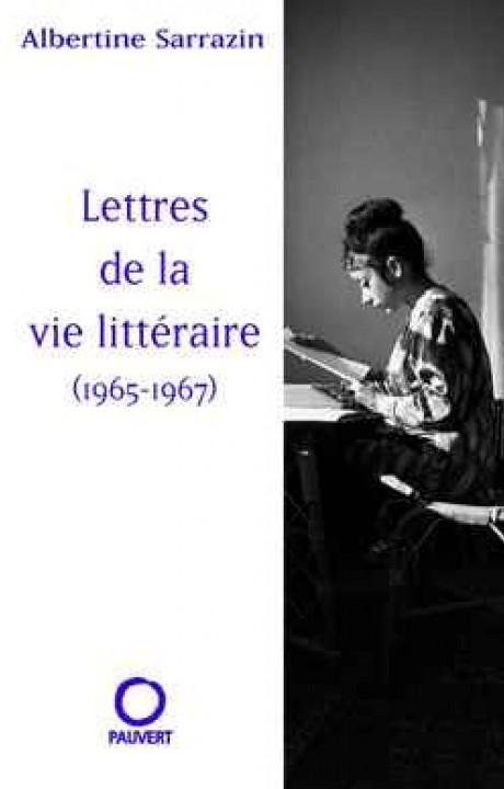 Lettres de la vie littéraire (1965-1967)