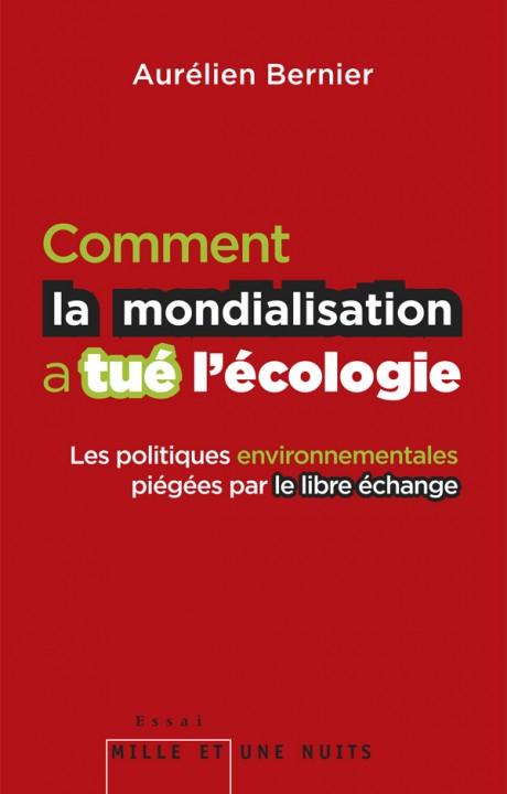 COMMENT LA MONDIALISATION A TUE L ECOLOGIE