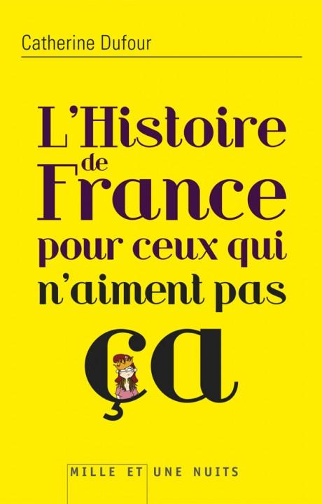 HISTOIRE DE FRANCE POUR CEUX QUI N'AIMENT PAS