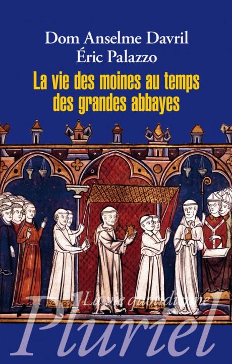 La vie des moines au temps des grandes abbayes