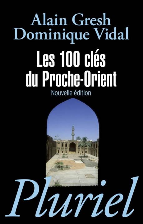 Les 100 clés du Proche-Orient