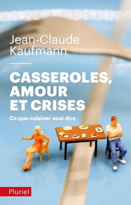 Casseroles, amours et crises